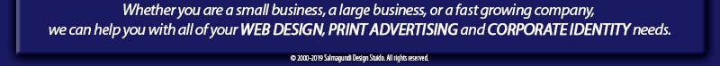 Salmagundi Design Studio can help with all of your web design, print advertising and Corporate Identity needs.